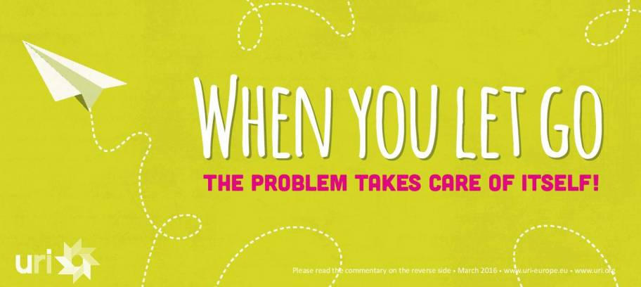 When you let go, the problem takes care of itself!