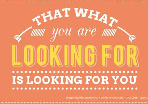 That what you are looking for, is looking for you - URI Europe Proverb for June 2015 and 15 th anniversary