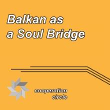 Balkan as a Soul Bridge