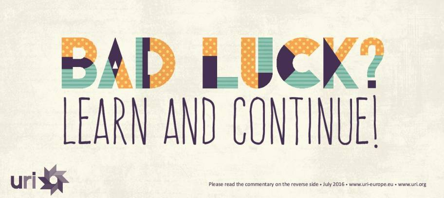 Bad luck? Learn and continue!